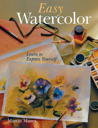 9781402713576: Easy Watercolor: Learn To Express Yourself