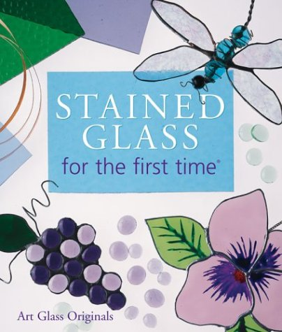 9781402713613: Stained Glass for the first time