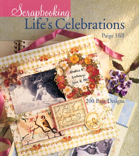 9781402713927: Scrapbooking Life's Celebrations: 200 Page Designs