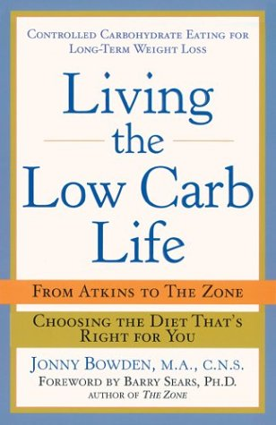 9781402713989: Living the Low-Carb Life: From Atkins to the Zone Choosing the Diet That's Right for You