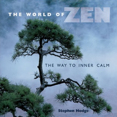 9781402714009: The World of Zen: The Way to Inner Calm