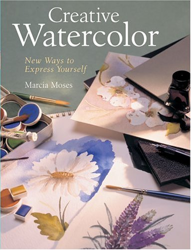9781402714047: Creative Watercolor: New Ways to Express Yourself