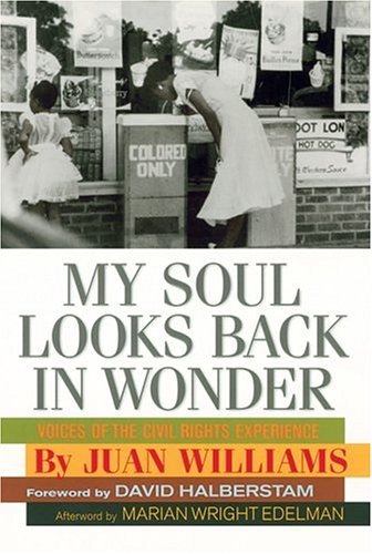 My Soul Looks Back in Wonder: Voices of the Civil Rights Experience (AARP®): Williams, Juan