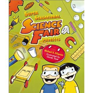 Super Sensational Science Fair Projects. (1402714645) by Michael A. DiSpezio
