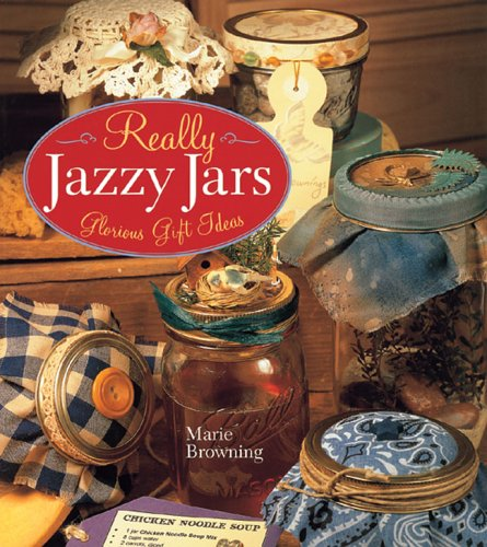 9781402714733: Really Jazzy Jars: Glorious Gift Ideas