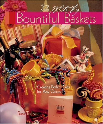 9781402714801: Bountiful Baskets: Creating Perfect Gifts for Any Occasion