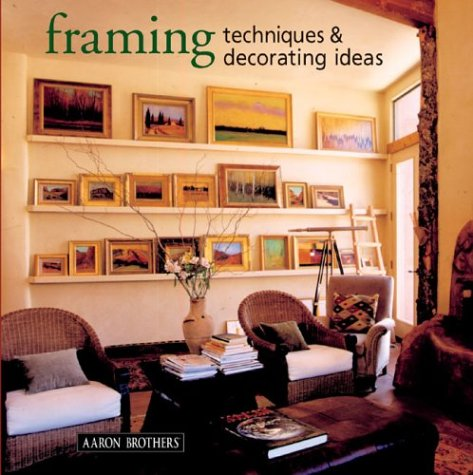 9781402714856: Framing Techniques & Decorating Ideas