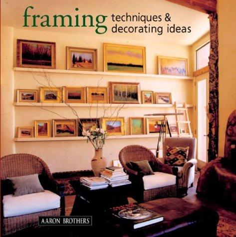 9781402714856: Framing Techniques & Decorating Ideas
