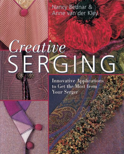 9781402714948: Creative Serging: Innovative Applications to Get the Most from Your Serger