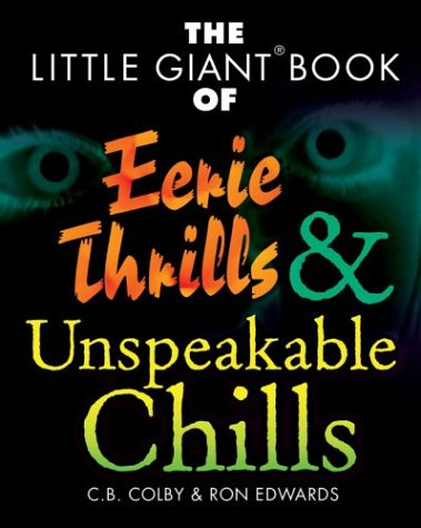 9781402715464: The Little Giant Book of Eerie Thrills & Unspeakable Chills