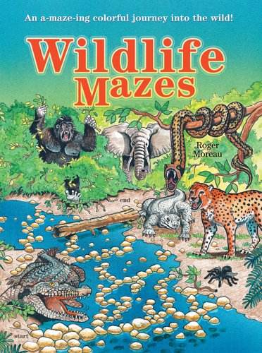 9781402715525: Wildlife Mazes: An A-maze-ing Colorful Journey into the Wild!