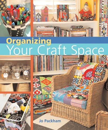 9781402716027: Organizing Your Craft Space