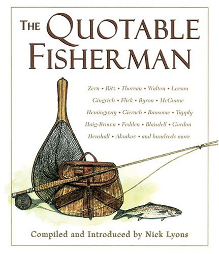 The Quotable Fisherman (1402716486) by Nick Lyons