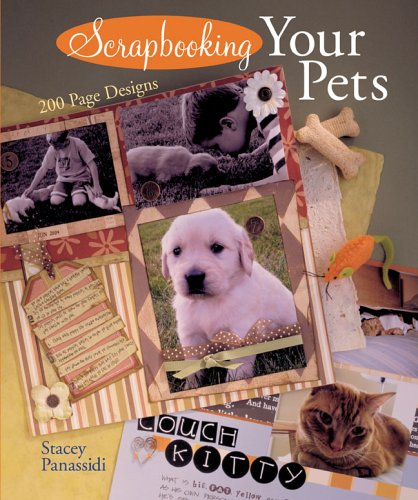 9781402716577: Scrapbooking Your Pets: 200 Page Designs