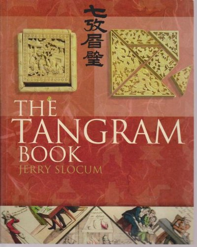9781402716881: The Tangram Book: The Story of the Chinese Puzzle with Over 2000 Puzzles to Solve