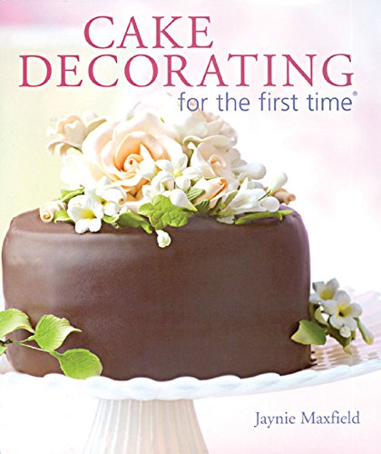Cake Decorating For The First Time (r) (paperback)