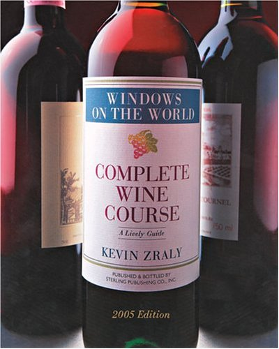 9781402717338: WINDOWS COMPLETE WINE COURSE 2005: A Lively Guide (Kevin Zraly's Complete Wine Course)