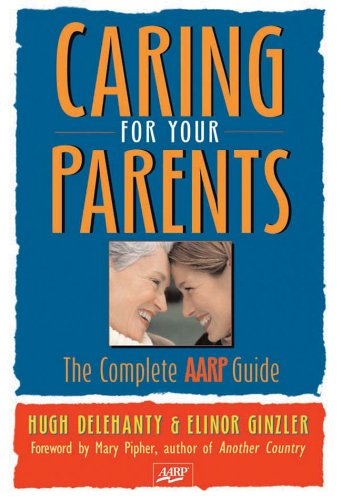 9781402717390: Caring for Your Parents: The Complete AARP Guide