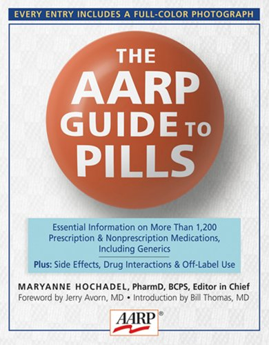 9781402717406: The AARP® Guide to Pills: Essential Information on More Than 1,200 Prescription & Nonprescription Medications, Including Generics