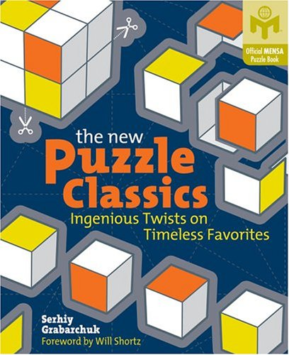 9781402717420: The New Puzzle Classics: Ingenious Twists on Timeless Favorites (Mensa)