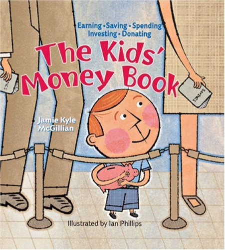 9781402717659: The Kids' Money Book: Earning * Saving * Spending * Investing * Donating