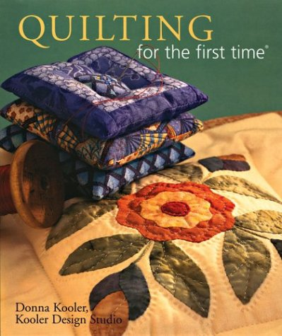 Quilting for the first time® (1402717687) by Donna Kooler