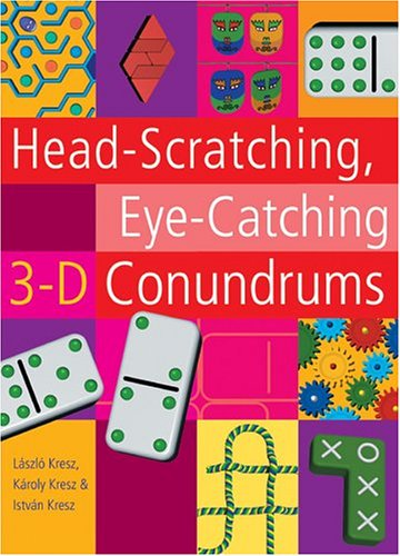 9781402718236: Head-Scratching, Eye-Catching 3-D Conundrums