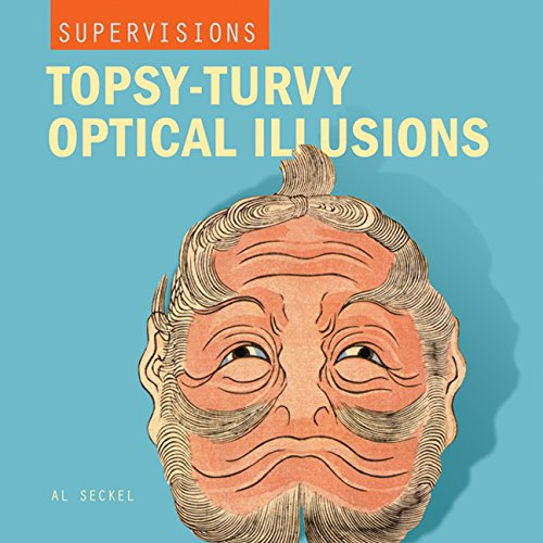 9781402718328: SuperVisions: Topsy-Turvy Optical Illusions