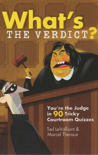9781402718571: What's the Verdict: You're the Judge in 90 Tricky Courtroom Cases
