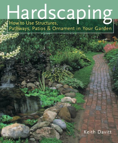 9781402718762: Hardscaping: How to Use Structures, Pathways, Patios & Ornaments in Your Garden
