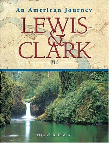 9781402718823: Lewis & Clark: An American Journey
