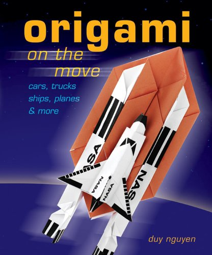 9781402719332: Origami on the Move: Cars, Trucks, Ships, Planes & More: Planes, Trucks, Cars and More