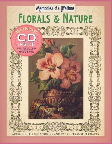9781402719981: Memories of a Lifetime: Florals & Nature: Artwork for Scrapbooks & Fabric-Transfer Crafts
