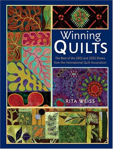9781402720352: Winning Quilts: The Best of the 2002 and 2003 Shows from the International Quilt Association