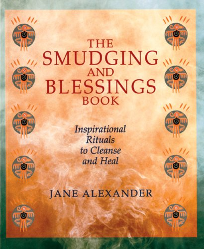 9781402720468: The Smudging and Blessings Book: Inspirational Rituals to Cleanse and Heal