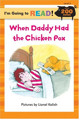 9781402721052: I'm Going to Read® (Level 3): When Daddy Had the Chicken Pox (I'm Going to Read® Series)
