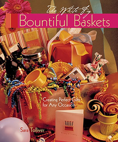 9781402721328: Bountiful Baskets: Creating Perfect Gifts for Any Occasion