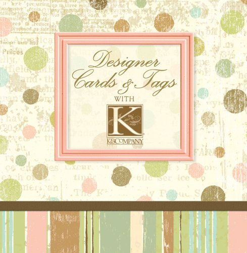 9781402721960: Designer Cards & Tags with K & Company