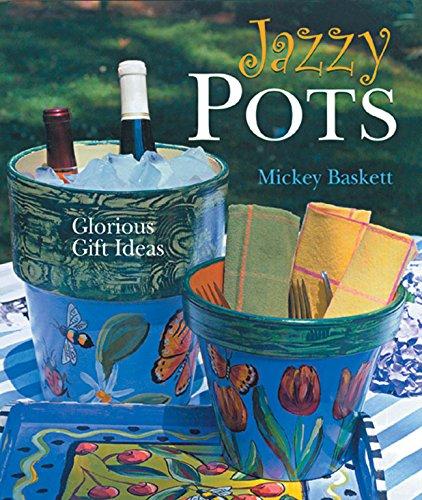 9781402722318: Jazzy Pots: Glorious Gift Ideas