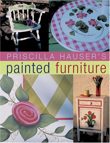Priscilla Hauser's Painted Furniture (9781402722349) by Priscilla Hauser