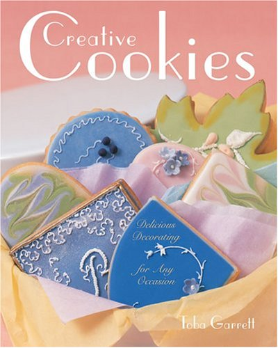 9781402722523: Creative Cookies: Delicious Decorating for Any Occasion