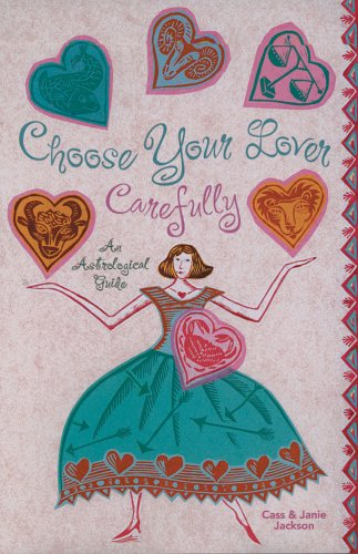 9781402722738: Choose Your Lover Carefully: An Astrological Guide