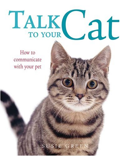 9781402722851: Talk to Your Cat: How to Communicate with Your Pet