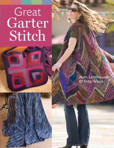 Great Garter Stitch: Weiss, Rita,Leinhauser, Jean