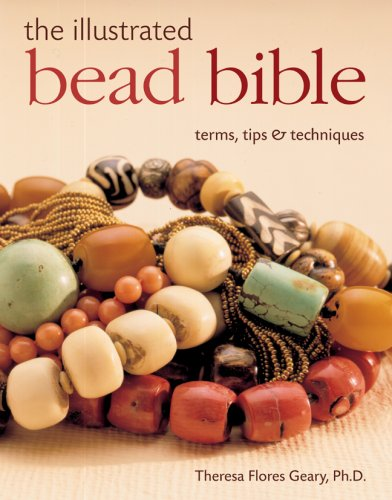 9781402723537: The Illustrated Bead Bible: Terms, Tips & Techniques