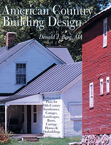 9781402723575: American Country Building Design: Rediscovered Plans for 19th-Century Farmhouses, Cottages, Landscapes, Barns, Carriage Houses & Outbuildings