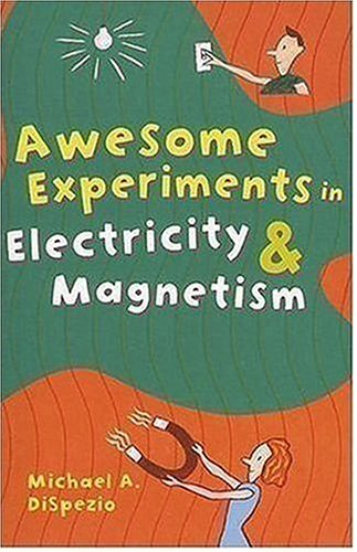 9781402723704: Awesome Experiments in Electricity & Magnetism