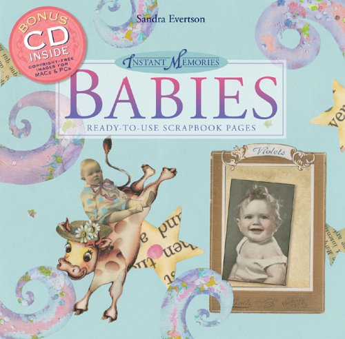 Instant Memories: Babies: Ready-to-Use Scrapbook Pages: Sandra Evertson