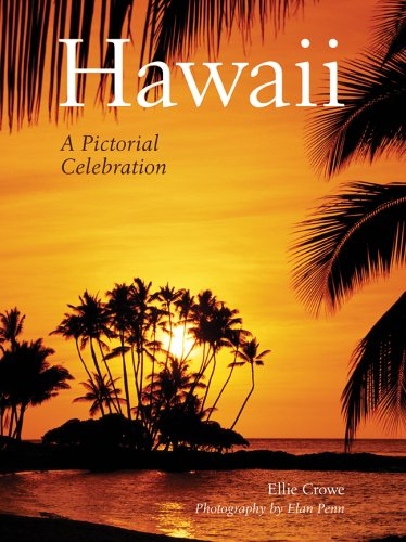 Hawaii: A Pictorial Celebration with photos by elan penn: Crowe, Ellie