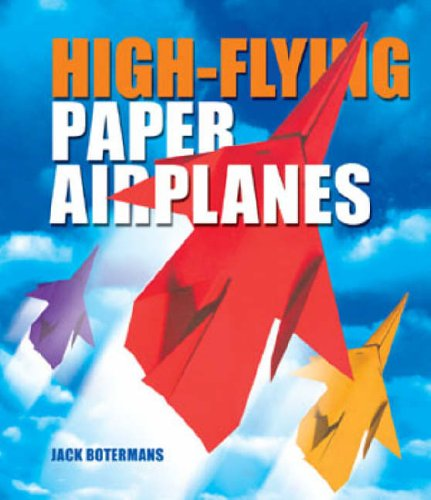 9781402724220: High-Flying Paper Airplanes
